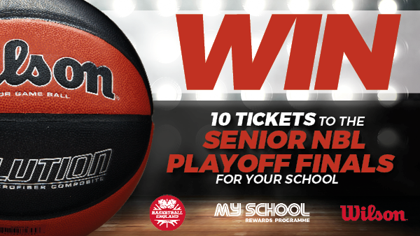 WIN 10 Tickets to the Senior NBL Playoff Finals, courtesy of Basketball England and Wilson Basketball