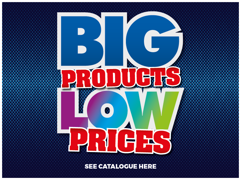 Big Products - Low Prices