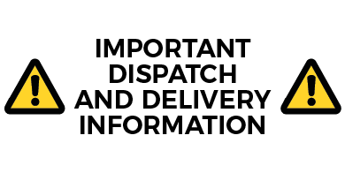 important Dispatch and Delivery Information